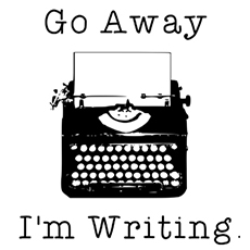 Go Away I'm Writing'