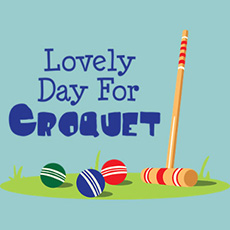 Lovely Day for Croquet